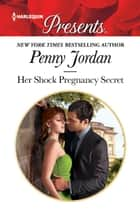 Her Shock Pregnancy Secret ebook by Penny Jordan