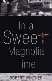 In a Sweet Magnolia Time ebook by Robert Wintner