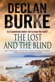 The Lost and the Blind - A contemporary thriller set in rural Ireland ebook by Declan Burke