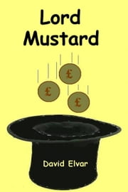 Lord Mustard ebook by David Elvar