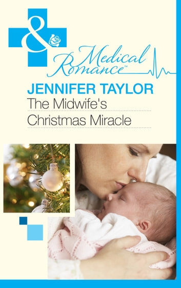 The Midwife's Christmas Miracle (Mills & Boon Medical) ebook by Jennifer Taylor
