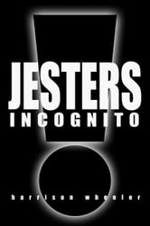 Jesters Incognito ebook by Harrison Wheeler