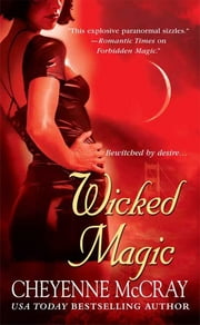 Wicked Magic ebook by Cheyenne McCray