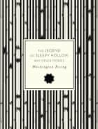 The Legend of Sleepy Hollow and Other Stories ebook by Washington Irving, Krista Madsen