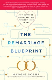 The Remarriage Blueprint - How Remarried Couples and Their Families Succeed or Fail ebook by Maggie Scarf