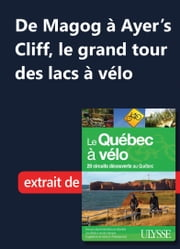 De Magog à Ayer's Cliff, le grand tour des lacs à vélo ebook by Collectif Ulysse,Collectif