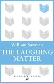The Laughing Matter ebook by William Saroyan
