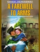 A Farewell to Arms ekitaplar by Ernest Hemingway