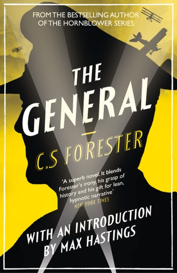 The General: The Classic WWI Tale of Leadership ebook by C. S. Forester