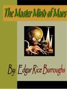 The Master Mind of Mars ebook by Burroughs, Edgar  Rice