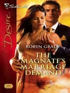 The Magnate's Marriage Demand ebook by Robyn Grady