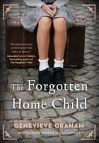 The Forgotten Home Child ebook by
