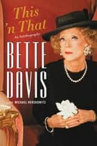 This 'n That ebook by Bette Davis, Michael Herskowitz