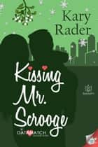 Kissing Mr. Scrooge ebook by Kary Rader
