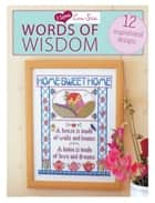 I Love Cross Stitch Words of Wisdom - 12 Inspirational Designs ebook by Various Contributors
