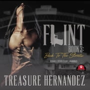 Flint, Book 3 - Back to the Streets audiobook by Treasure Hernandez, Buck 50 Productions, Buck 50 Productions