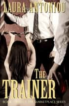 The Trainer ebook by Laura Antoniou