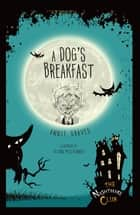 A Dog's Breakfast ebook by Glenn McElhinney, Annie Graves