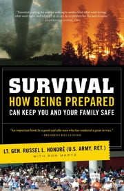 Survival - How a Culture of Preparedness Can Save You and Your Family from Disasters ebook by Ron Martz,Lt. Gen. Russel Honoré (U.S. Army, ret)