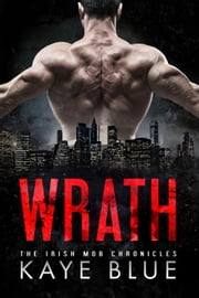 Wrath ebook by Kaye Blue