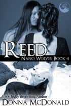 Reed: Nano Wolves 4 ebook by