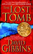 The Lost Tomb ebook by David Gibbins