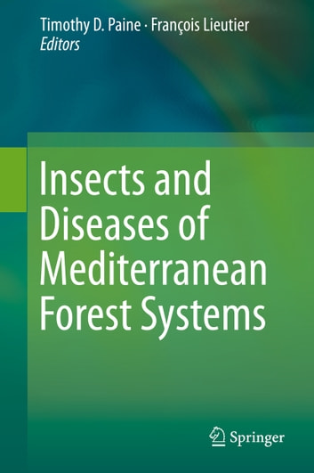 Insects and Diseases of Mediterranean Forest Systems ebook by