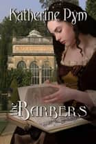 The Barbers ebook by Katherine Pym