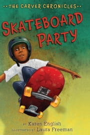 Skateboard Party ebook by Karen English,Laura Freeman
