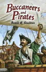 Buccaneers and Pirates ekitaplar by Frank R. Stockton