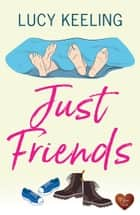 Just Friends ebook by Lucy Keeling
