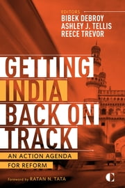 Getting India Back on Track - An Action Agenda for Reform ebook by Ashley J. Tellis,Bibek Debroy,Reece Trevor