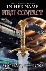 First Contact (The Last War Trilogy, Book 1, Special Illustrated Edition) ebook by Michael R. Hicks