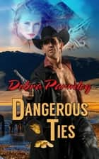 Dangerous Ties ebook by Debra Parmley