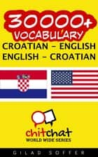 30000+ Vocabulary Croatian - English ebook by Gilad Soffer