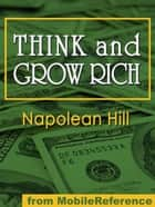 Think And Grow Rich (Mobi Classics) ebook by Napoleon Hill