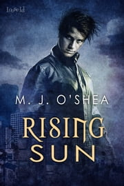 Rising Sun ebook by M.J. O'Shea