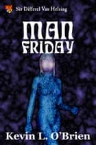 Man Friday ebook by Kevin L. O'Brien