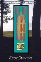 Till the Cows Come Home ebook by Judy Clemens