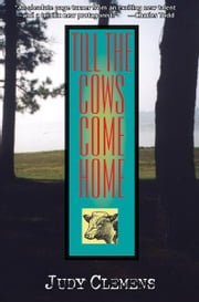 Till the Cows Come Home - A Stella Crown Mystery ebook by Judy Clemens
