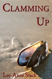 Clamming Up ebook by Lee-Anne Stack