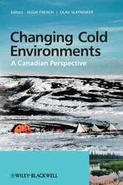 Changing Cold Environments - A Canadian Perspective ebook by