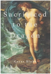 Sacrificed to the Dragon ebook by Ceres Blake