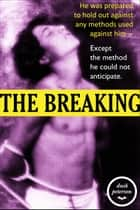 The Breaking - The Eternal Dungeon ebook by Dusk Peterson