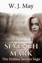 Seventh Mark ebook by W.J. May