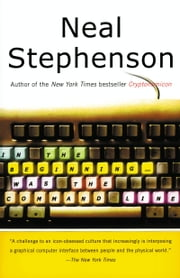 In the Beginning...Was the Command Line ebook by Neal Stephenson
