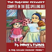 Compete in the Big Spelling Bee audiobook by
