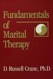Fundamentals Of Marital Therapy ebook by D. Russell Crane