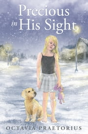 Precious in His Sight ebook by Octavia Praetorius
