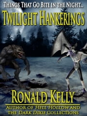 Twilight Hankerings ebook by Ronald Kelly